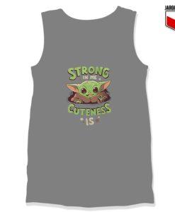 Strong In Me Cuteness Is Yoda Tank Top