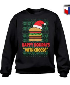 Happy Holidays With Cheese Christmas Sweatshirt