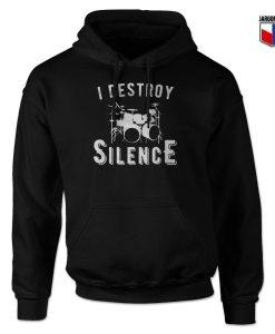 I Destroy Silence Hoodie