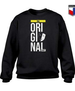 Be Original Sweatshirt