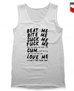 Beat Me Bite Me Suck Me Fuck Me Tank Top 247x300 - Shop Unique Graphic Cool Shirt Designs