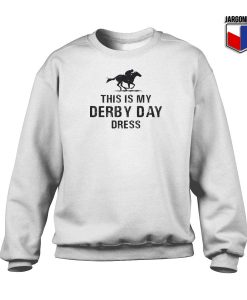 This Is My Derby Day Dress Sweatshirt 247x300 - Shop Unique Graphic Cool Shirt Designs