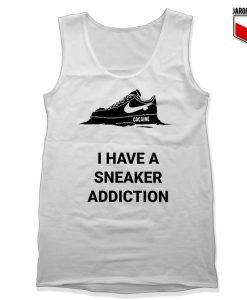 I Have A Sneaker Addiction White Tank Top 247x300 - Shop Unique Graphic Cool Shirt Designs