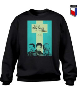 The-Best-of-Billy-Bragg-at-the-BBC-Sweatshirt